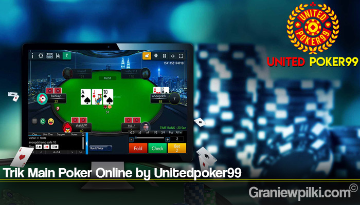 Trik Main Poker Online by Unitedpoker99