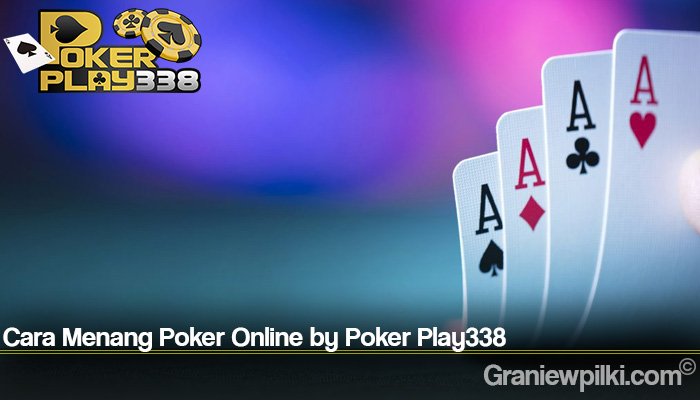 Cara Menang Poker Online by Poker Play338